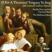 O For A Thousand Tongues To Sing; 18th Century Gallery Hymns