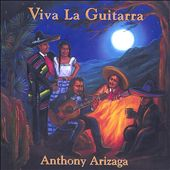 Anthony Arizaga: Viva La Guitarra