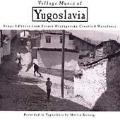 Various Artists: Village Music of Yugoslavia: Songs & Dances From