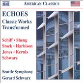 Echoes - Classic Works Transformed / Schwarz, Seattle Symphony