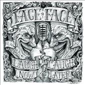 Face to Face (1~California): Laugh Now... Laugh Later