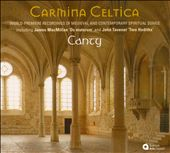 Carmina Celtica / World Premiere recordings of Medieval & Contemporary Spiritual Songs