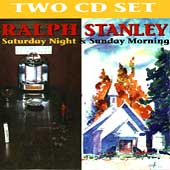 Ralph Stanley: Saturday Night & Sunday Morning