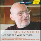 Mahler: Des Knaben Wunderhorn / Christiane Iven, Hanno Muller-Brachmann