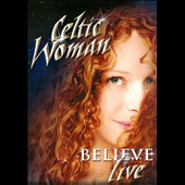 Celtic Woman: Believe [DVD]