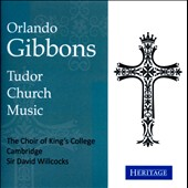 Orlando Gibbons: Tudor Church Music / Choir of King's College, Cambridge