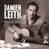 Damien Leith: Now & Then *
