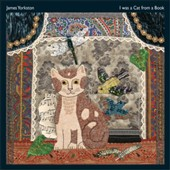 James Yorkston: I Was a Cat from a Book