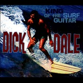 Dick Dale: King of the Surf Guitar [Digipak]