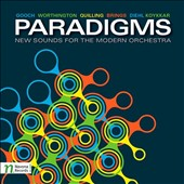 Paradigms: New Sounds for the Modern Orchestra - works by Warren Gooch, Rain Worthington, Howard Quilling et al. / Vilem Veverka, oboe