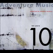 Adventure Music: Adventure Music: Ten Years [Digipak]