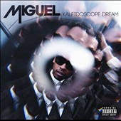 Miguel (R&B): Kaleidoscope Dream [PA]