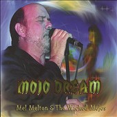 The Wicked Mojos/Mel Melton: Mojo Dream