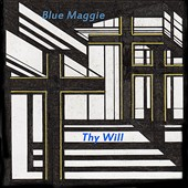 Blue Maggie: Thy Will
