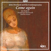 John Dowland and his Contemporaries: Come again - music by Samuel Scheidt, Louis de Mays, William Brade, Orlandus Lassus, Praetorius et al. / Jan Kobow, tenor