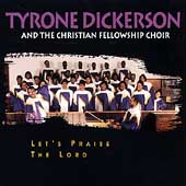 Tyrone Dickerson: Let's Praise the Lord