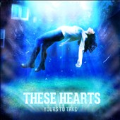 These Hearts: Yours to Take [7/9]