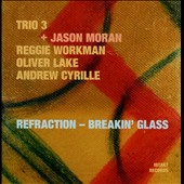Trio 3/Jason Moran: Refraction - Breakin' Glass *