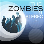 The Zombies: In Stereo *