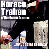 Horace Trahan: By Special Request *