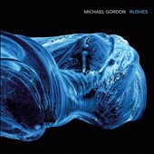 Michael Gordon (b.1956): Rushes for Seven Bassoons / Rushes Ensemble