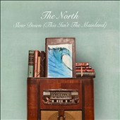 The North: Slow Down (This Isn't the Mainland) [Digipak]