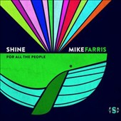 Mike Farris: Shine For All the People [Slipcase]