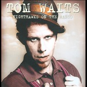 Tom Waits: Nighthawks on the Radio: Live *