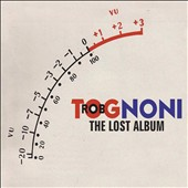 Rob Tognoni: The Lost Album [Digipak]