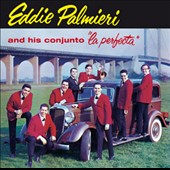Eddie Palmieri: And His Conjunto La Perfecta/El Molestoso