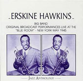 Erskine Hawkins: At the Blue Room, New York: Live 1945