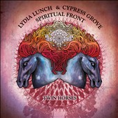 Spiritual Front/Cypress Grove/Lydia Lunch: Twin Horses *