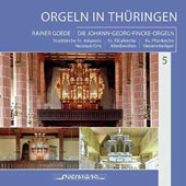 The Organ in Thuringia, Vol. 5 / Rainer Goede, organ