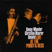 Christian Maurer/Kenny Wheeler/Kenny Wheeler-Christian Maurer Quartet: Live at Porgy & Bess *