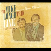 Mike Longo Trio: The Mike Longo Trio Celebrates Oscar Peterson Live [Digipak]