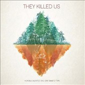 Will Currie/The Country French: They Killed Us [Digipak]