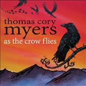 Thomas Cory Myers: As the Crow Flies