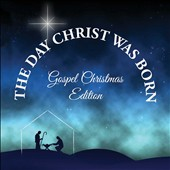 Various Artists: The  Day Christ Was Born: Christmas Gospel Favorites