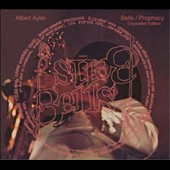 Albert Ayler: Bells/Prophecy [Expanded Edition] [Digipak]