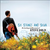 Steve Gold: Six Strings and Shiva