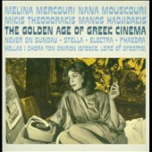 Melina Mercouri/Mikis Theodorakis/Nana Mouskouri/Manos Hadjidakis: The Golden Age of Greek Cinema