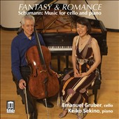 Fantasy & Romance: Schumann Music for Cello and Piano / Emanuel Gruber, cello; Keiko Sekino, piano