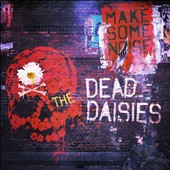 The Dead Daisies: Make Some Noise [8/5]