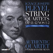 Ignace Joseph Pleyel: String Quartets Op. 41-42 / Authentic Quartet