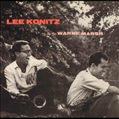 Lee Konitz/Warne Marsh: Lee Konitz with Warne Marsh