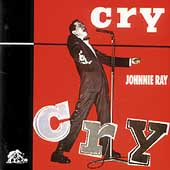 Johnnie Ray (Vocal): Cry [Bear Family Box Set] [Box]