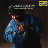 James Cotton (Harmonica): Fire Down Under the Hill