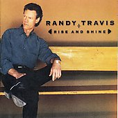 Randy Travis (Country): Rise and Shine