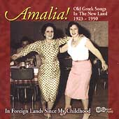 Amalia: Old Greek Songs in the New Land 1923-1950: In Foreign Lands Since My Childhood
