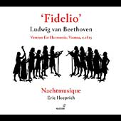 Beethoven/Sedlak: Fidelio / Hoeprich, Nachtmusique